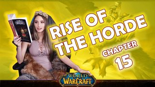 Ch. 15 | World of Warcraft | Rise of The Horde [Live Twitch Reading by aLilFoxz]