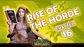 Ch. 16 | World of Warcraft | Rise of The Horde [Live Twitch Reading by aLilFoxz]