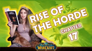 Ch. 17 | World of Warcraft | Rise of The Horde [Live Twitch Reading by aLilFoxz]