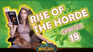 Ch. 18 | World of Warcraft | Rise of The Horde [Live Twitch Reading by aLilFoxz]