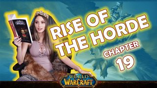 Ch. 19 | World of Warcraft | Rise of The Horde [Live Twitch Reading by aLilFoxz]