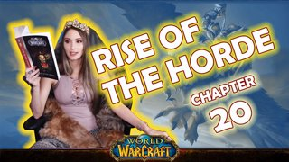 Ch. 20 | World of Warcraft | Rise of The Horde [Live Twitch Reading by aLilFoxz]