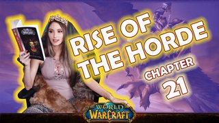Ch. 21 | World of Warcraft | Rise of The Horde [Live Twitch Reading by aLilFoxz]