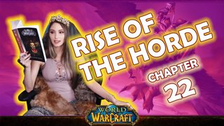 Ch. 22 & Epilogue | World of Warcraft | Rise of The Horde [Live Twitch Reading by aLilFoxz]