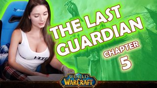 Ch. 5 | World of Warcraft | The Last Guardian [Live Twitch Reading by aLilFoxz]