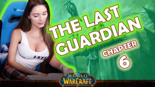 Ch. 6 | World of Warcraft | The Last Guardian [Live Twitch Reading by aLilFoxz]