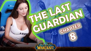 Ch. 8 | World of Warcraft | The Last Guardian [Live Twitch Reading by aLilFoxz]