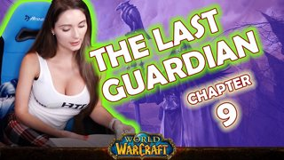 Ch. 9 | World of Warcraft | The Last Guardian [Live Twitch Reading by aLilFoxz]