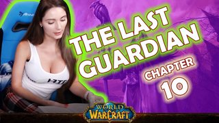 Ch. 10 | World of Warcraft | The Last Guardian [Live Twitch Reading by aLilFoxz]