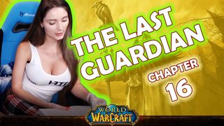 Ch. 16 | World of Warcraft | The Last Guardian [Live Twitch Reading by aLilFoxz]