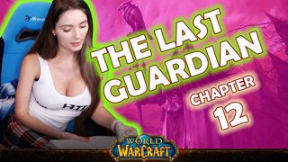 Ch. 12 | World of Warcraft | The Last Guardian [Live Twitch Reading by aLilFoxz]