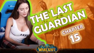 Ch. 15 | World of Warcraft | The Last Guardian [Live Twitch Reading by aLilFoxz]
