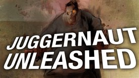 Juggernaut Unleashed