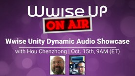 Highlight: Wwise Up On Air Hands On - Wwise Unity Demo Showcase (Pure Data/ Heavy) w/ Hou Chenzhong