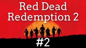 👊 Arthur rváčem, lovcem a milovníkem ❤️ Red Dead Redemption II #2 část druhá