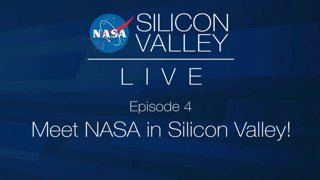NASA in Silicon Valley Live - Episode 04