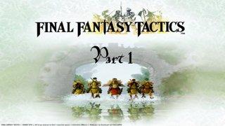 Final Fantasy Tactics - Part 1