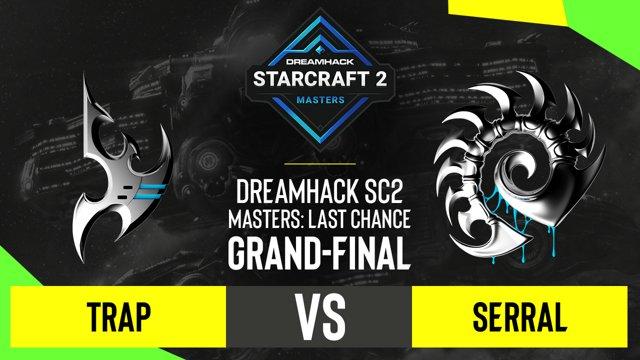 Serral VS Trap -DH SC2 Masters 2020-Last Chance-G7