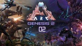 Ark: Survival Evolved [Genesis 2] [02] [FINALE]