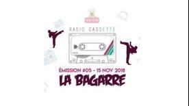 Radio Cassette #05 - La Bagarre