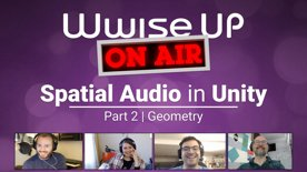 Highlight: Wwise Up On Air - Hands On Spatial Audio Wwise Adventure Game Part 2
