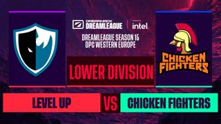 Dota2 - Chicken Fighters vs. Level UP - Game 2 - DreamLeague S15 DPC WEU - Lower Division