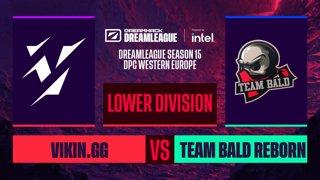 Dota2 - Vikin.gg vs. Team Bald Reborn - Game 1 - DreamLeague S15 DPC WEU - Lower Division