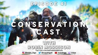 CONSERVATION CAST E. 41 with Dr. Robin Morrison for The Dian Fossey Gorilla Fund