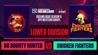 Dota2 - No Bounty Hunter vs. Chicken Fighters  - Game 3 - DreamLeague S15 DPC WEU - Lower Division
