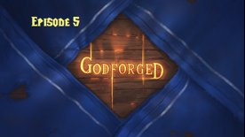 Godforged Episode 5: Two heads are better than none