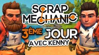 Scrap Mechanic : 3ème jour !