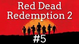 ⛺ Z malého kempu do většího města, aneb když nás někde nechtějí ✋ Red Dead Redemption II #5 část první