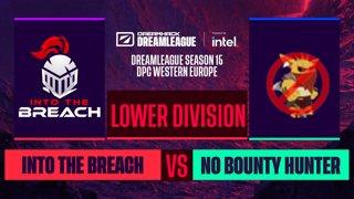 Dota2 - Into The Breach vs. No Bounty Hunter - Game 1 - DreamLeague S15 DPC WEU - Lower Division