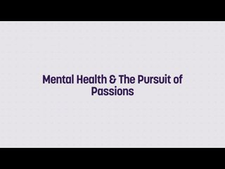 Mental Health  The Pursuit Of Passions