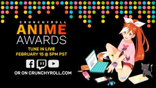 The 2020 Crunchyroll Anime Awards - February 15th at 5PM PST