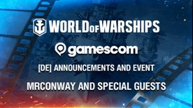 [DE] World of Warships berichtet live von der gamescom - mit MrConway!