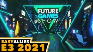 Future Games Show - Easy Allies Reactions -  E3 2021 (Day 2, Pt. 5)