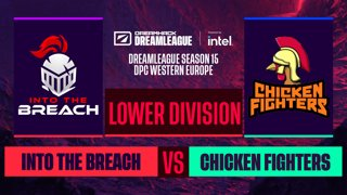 Dota2 - Chicken Fighters vs. Into The Breach - Game 2 - DreamLeague S15 DPC WEU - Lower Division