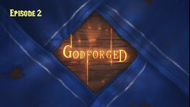Godforged Episode 2: Fire and Brews