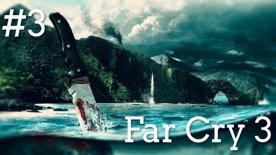Far Cry 3 #3 první část