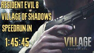 RE Village of Shadows Speedrun in 1:45:45 (WR/Glitchless)
