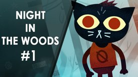 Night in the Woods | First feel #1