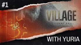 Resident Evil: Village with Yuria Part 1
