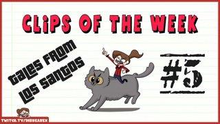 Clips Of The Week #5 - Tales of Los Santos
