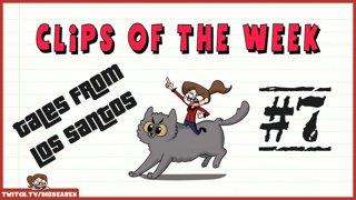 Clips Of The Week #7 - Tales of Los Santos