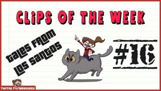 Clips Of The Week #16 - Tales of Los Santos