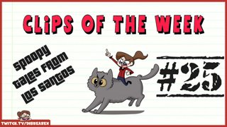 Clips Of The Week #25 - Tales of Los Santos