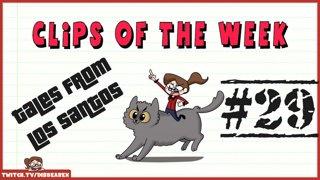 Clips Of The Week #29 - Tales of Los Santos