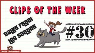 Clips Of The Week #30 - Tales of Los Santos