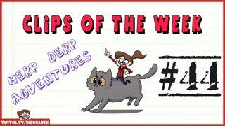 Clips Of The Week #44 - Herp Derp Adventures